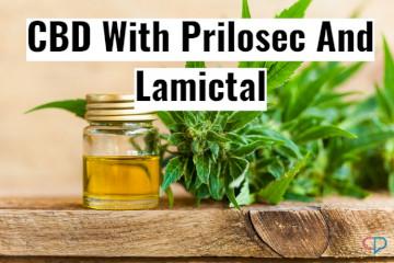 Cannabidiol (CBD) With Prilosec And Lamictal