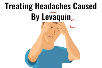 Dealing With A Headache Caused By Levaquin