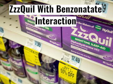 Benzonatate And ZzzQuil Interaction