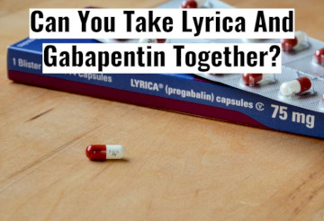Can You Take Lyrica And Gabapentin Together?