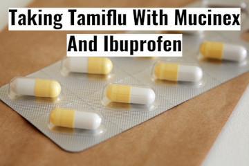 Tamiflu With Mucinex And Ibuprofen