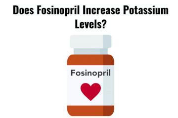 Does Fosinopril Cause High Potassium Levels?