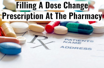 Will Your Pharmacy Fill A Dose Change Early?