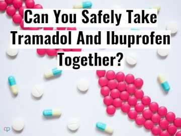 Is it Safe To Take Tramadol And Ibuprofen The Same Day?