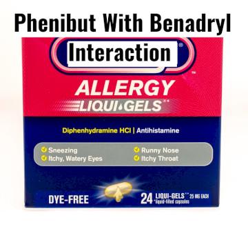 Benadryl With Phenibut Interaction