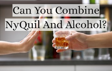 Can You Drink Alcohol With NyQuil?