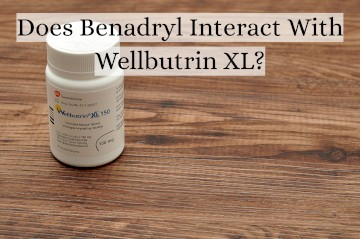 Is There An Interaction Between Wellbutrin XL And Benadryl?