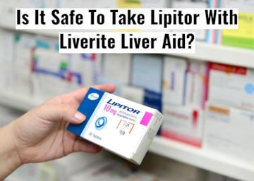 Taking Liverite Liveraide With Lipitor