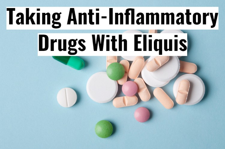 Pills On Blue Background With Text - Taking Anti-Inflammatory Drugs With Eliquis