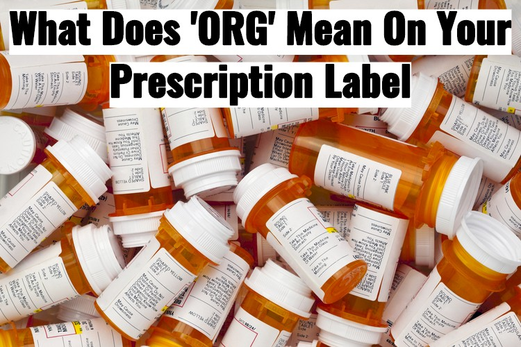 Pile Of Prescripton Bottles With Text- What does ORG Mean On Your Label