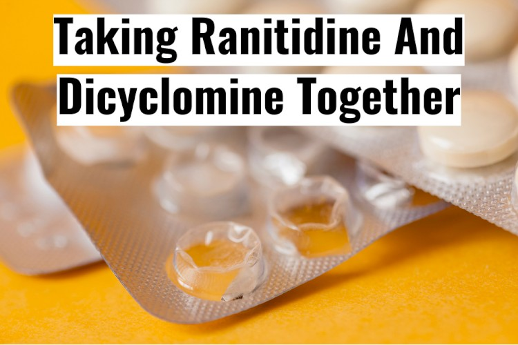 Yellow Pills In Blister Pack With Text - Taking Ranitidine And Dicyclomine Together