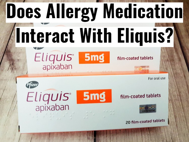 Eliquis Boxes On Table With Text - Interaction with allergy medicine