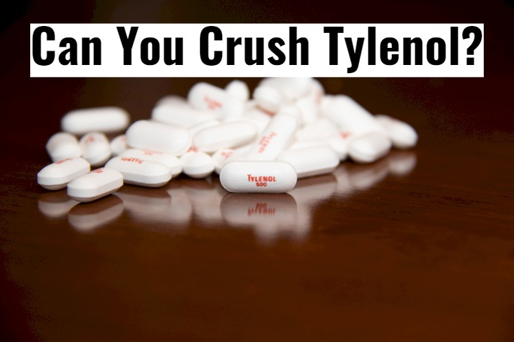 Tylenol Pills On Table With Text - Can You Crush Tylenol Acetaminophen